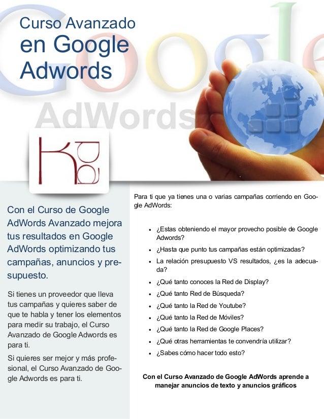 Curso Avanzado   en Google   Adwords                                     Para ti que ya tienes una o varias campañas corri...