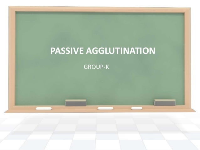 PASSIVE AGGLUTINATIONGROUP-K