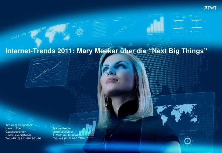 "Internet-Trends 2011: Mary Meeker über die ""Next Big Things""Ihre Ansprechpartner:Hans J. Even,                 Marcel Kreu..."