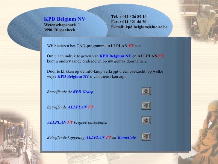 KPD Belgium NV Wetenschapspark  1 3590  Diepenbeek Wij bieden u het CAD-programma  ALLPLAN  FT  aan. Om u een indruk te ge...