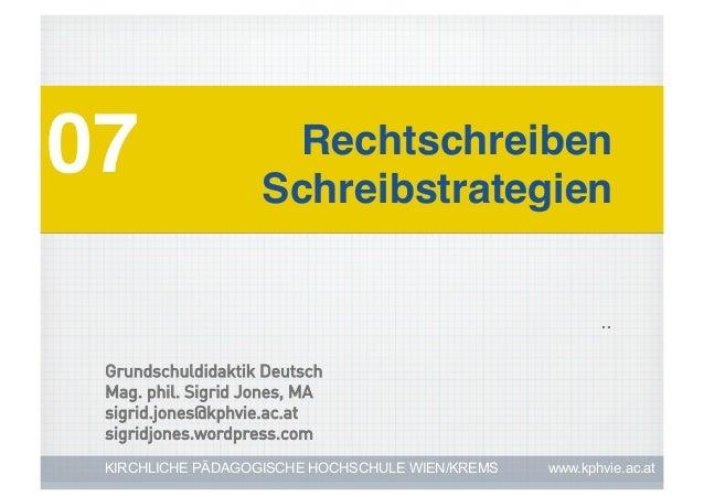 07!                  Rechtschreiben!                    Schreibstrategien!                                                ...