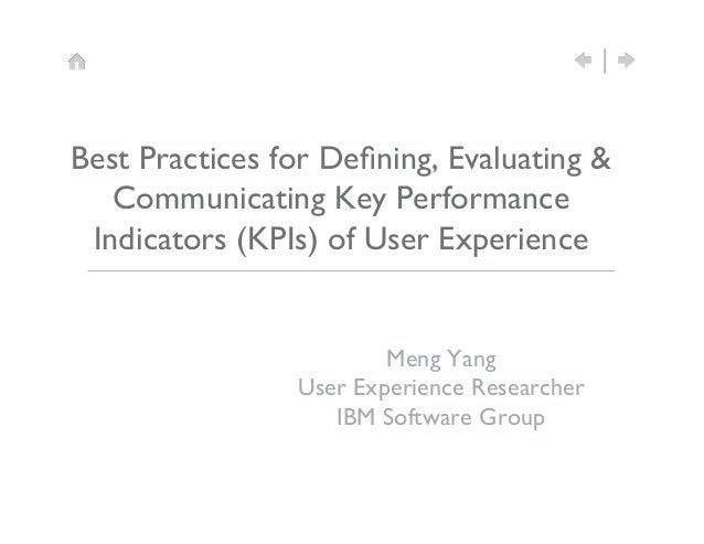 Best Practices for Defining, Evaluating &   Communicating Key Performance Indicators (KPIs) of User Experience            ...