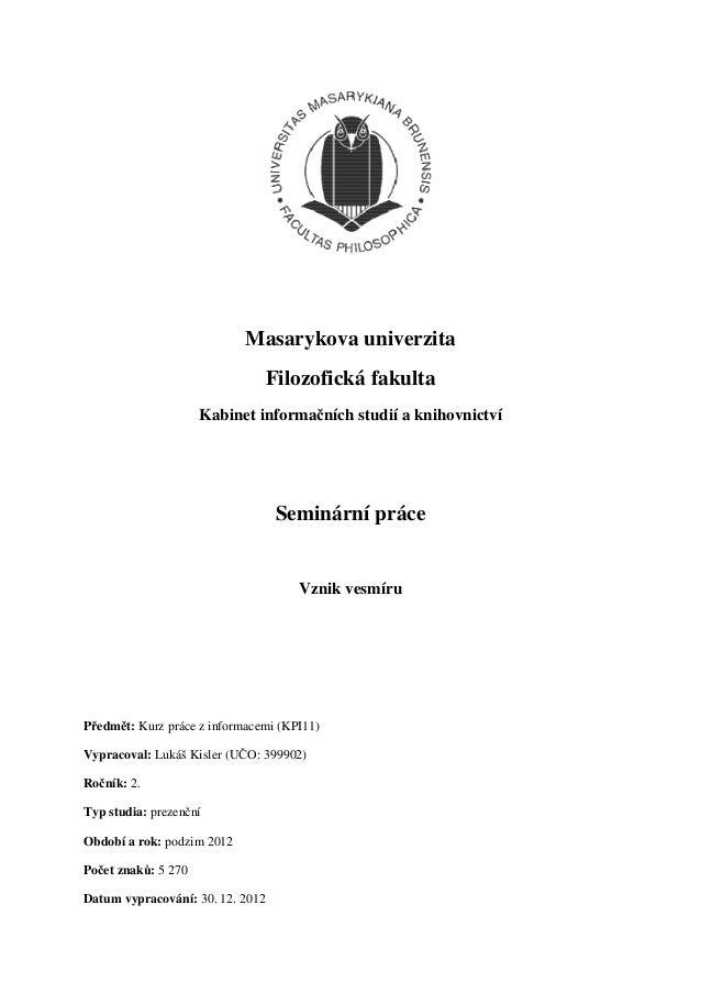 Masarykova univerzita                               Filozofická fakulta                     Kabinet informačních studií a ...