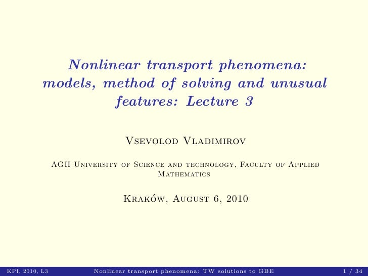 Nonlinear transport phenomena:           models, method of solving and unusual                    features: Lecture 3     ...