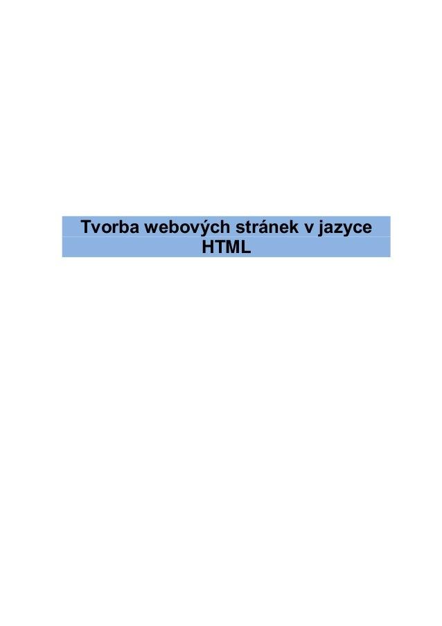 Tvorba webových stránek v jazyce            HTML