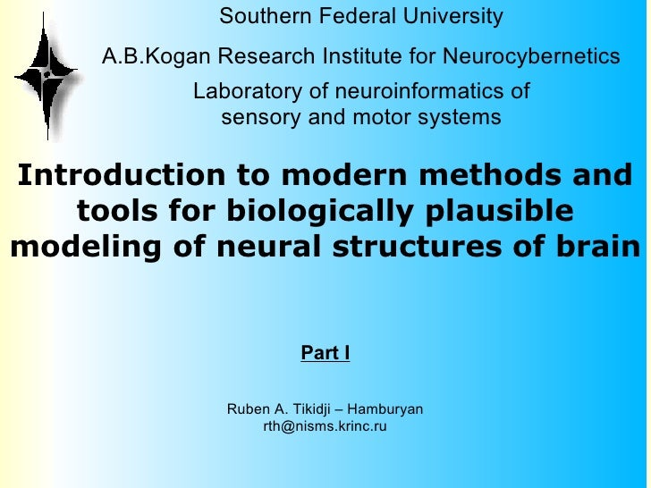 Introduction to Modern Methods and Tools for Biologically Plausible Modelling of Neural Structures of Brain. Part 1