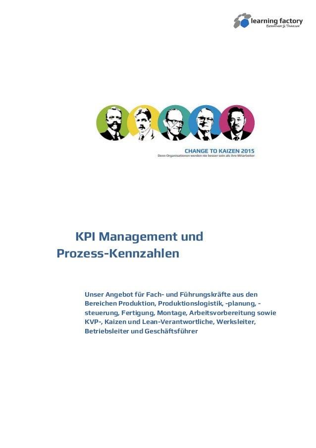 KPI Management und Prozess-Kennzahlen Unser Angebot für Fach- und Führungskräfte aus den Bereichen Produktion, Produktions...