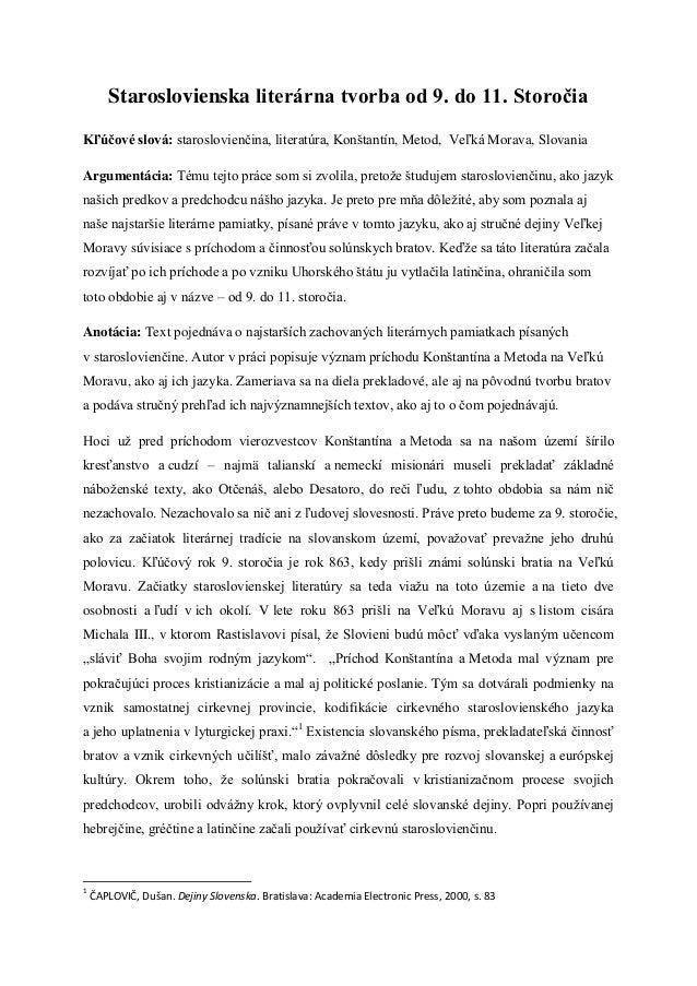 Staroslovienska literárna tvorba od 9. do 11. StoročiaKľúčové slová: staroslovienčina, literatúra, Konštantín, Metod, Veľk...