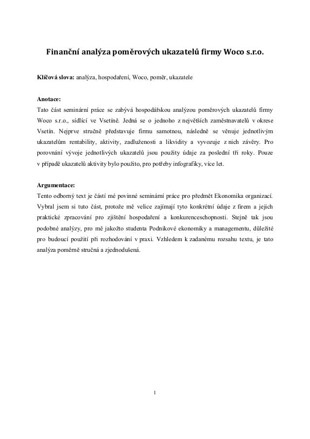 Finanční analýza poměrových ukazatelů firmy Woco s.r.o.Klíčová slova: analýza, hospodaření, Woco, poměr, ukazateleAnotace:...