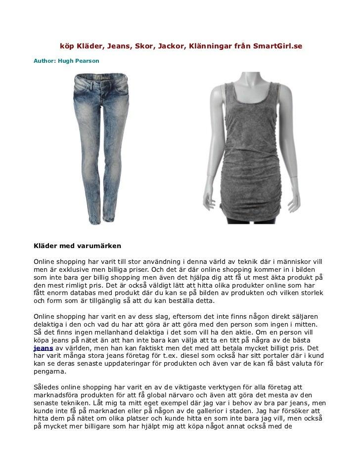 köp Kläder, Jeans, Skor, Jackor, Klänningar från SmartGirl.seAuthor: Hugh PearsonKläder med varumärkenOnline shopping har ...