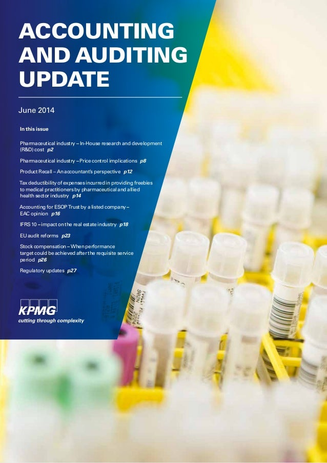 June 2014 ACCOUNTING AND AUDITING UPDATE In this issue Pharmaceutical industry – In-House research and development (R&D) c...