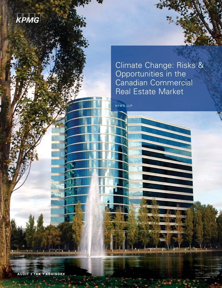 Climate Change: Risks & Opportunities in the Canadian Commercial Real Estate Market KPMG LLP