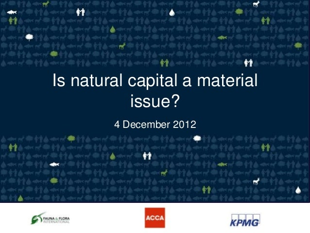 Is natural capital a material           issue?        4 December 2012