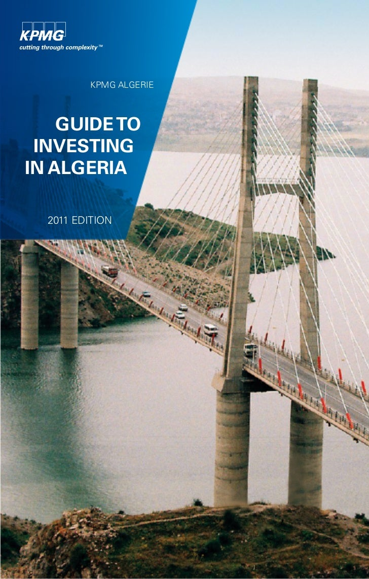KPMG ALGERIE    GUIDE TO INVESTINGIN ALGERIA  2011 EDITION