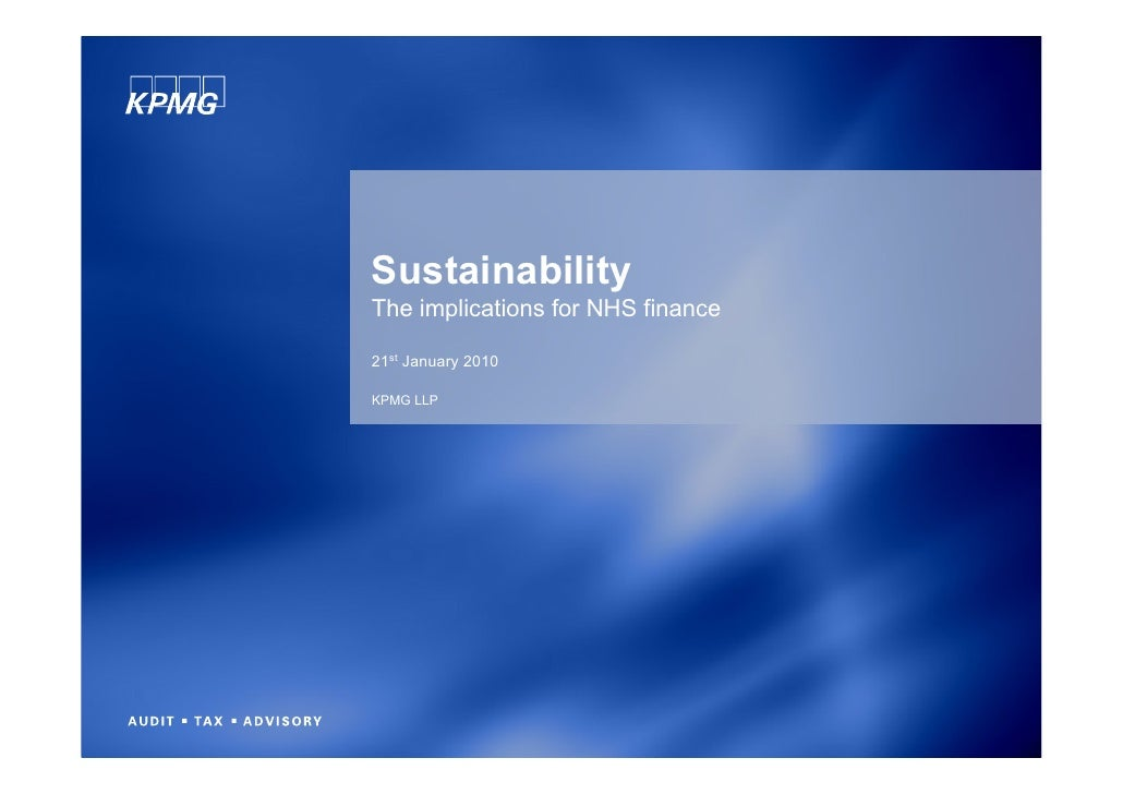 Sustainability The implications for NHS finance  21st January 2010  KPMG LLP