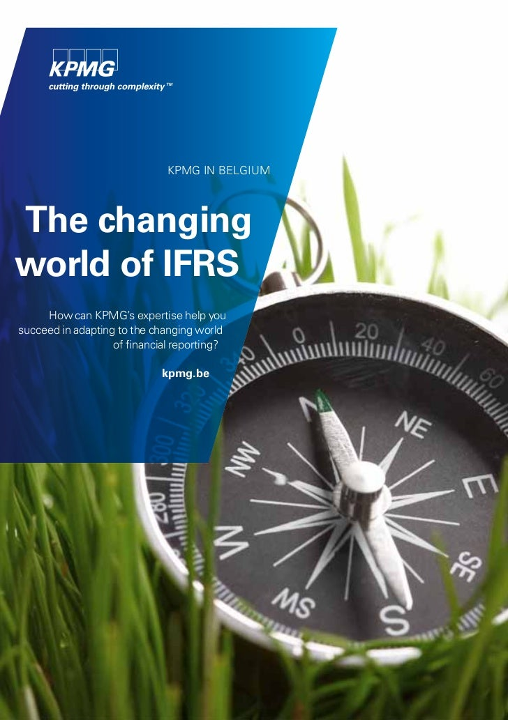 kpmg in belgiumThe changingworld of IFRS     How can kpmg's expertise help yousucceed in adapting to the changing world   ...