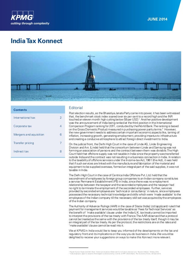 JUNE 2014 IndiaTax Konnect Editorial Post election results, as the Bharatiya Janata Party came into power, it has been wit...