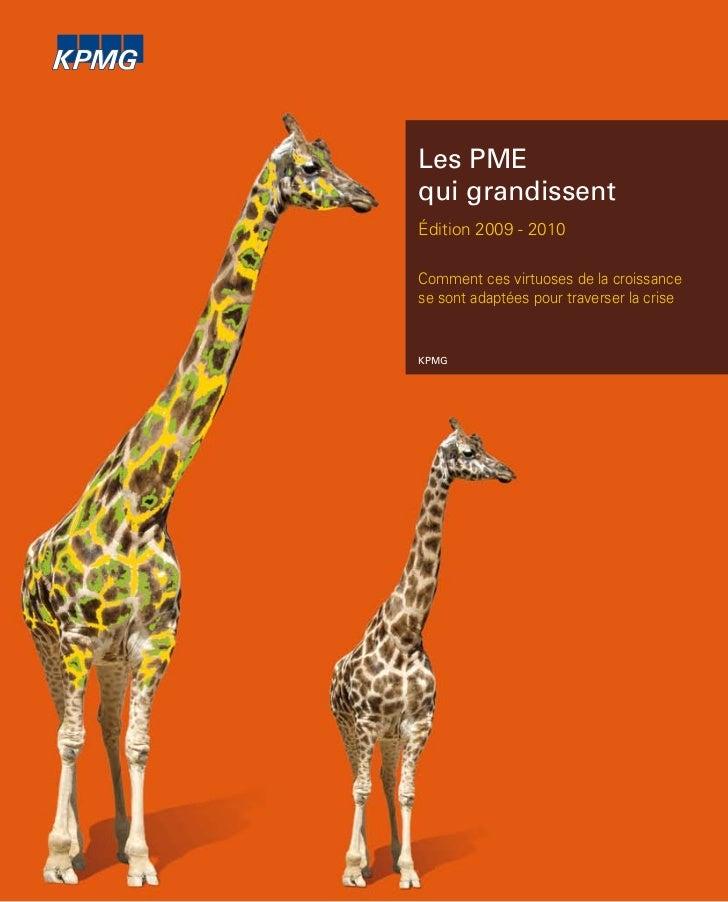 Les PMEqui grandissentÉdition 2009 - 2010Comment ces virtuoses de la croissancese sont adaptées pour traverser la crisekpmg