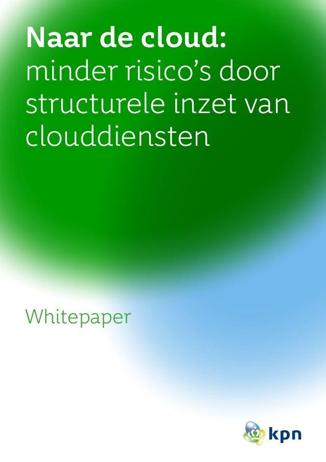 Naar de cloud: minder risico's door structurele inzet van clouddiensten Whitepaper