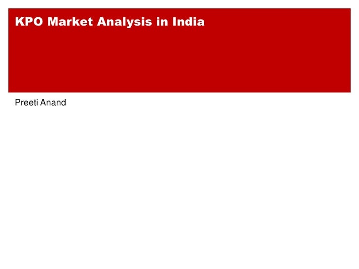 KPO Market Analysis in India     Preeti Anand