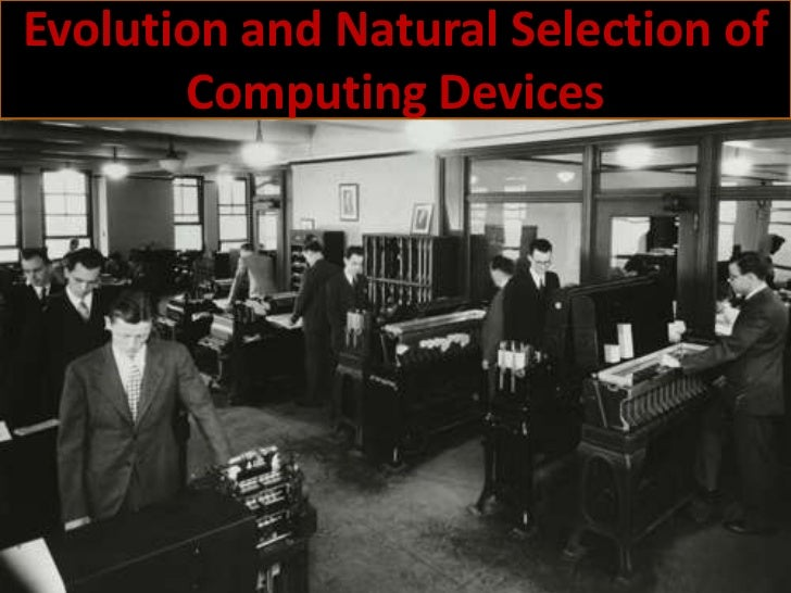 Evolution and Natural Selection of       Computing Devices