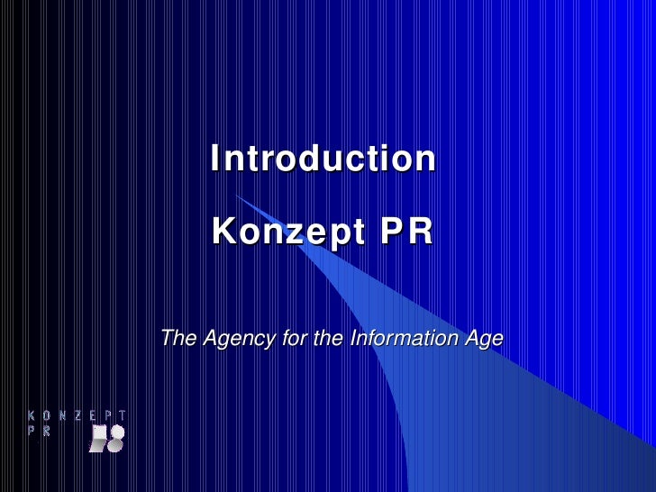 Introduction  Konzept PR    The Agency for the Information Age
