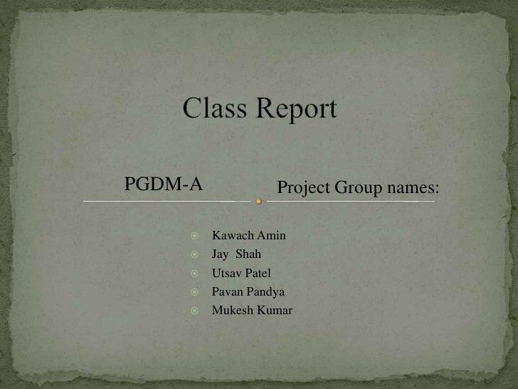 PGDM-A            Project Group names:        Kawach Amin        Jay Shah        Utsav Patel        Pavan Pandya     ...