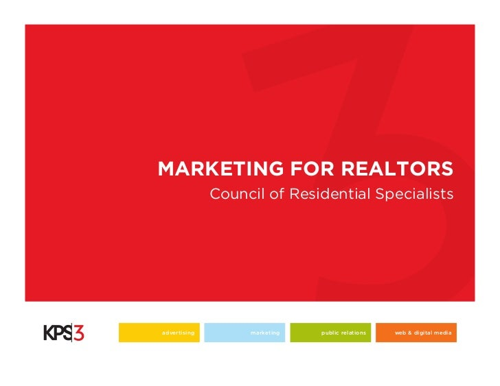 MARKETING FOR REALTORS              Council of Residential Specialistsadvertising        marketing   public relations   we...