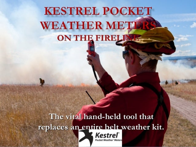 The vital hand-held tool thatThe vital hand-held tool that replaces an entire belt weather kit.replaces an entire belt wea...