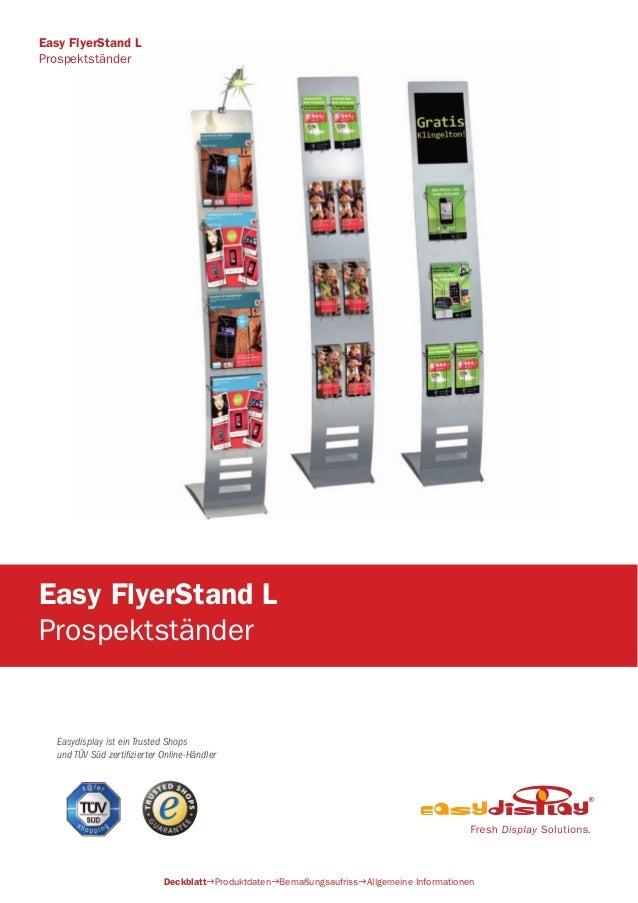 Easydisplay ist ein Trusted Shops und TÜV Süd zertifizierter Online-Händler Easy FlyerStand L Prospektständer DeckblattPro...