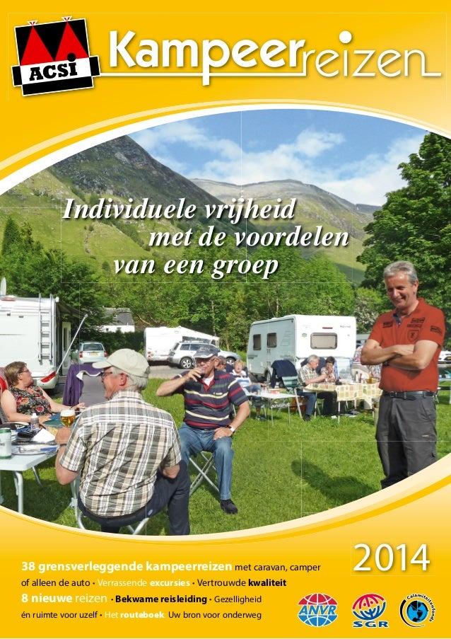 Individuele vrijheid met de voordelen van een groep  38 grensverleggende kampeerreizen met caravan, camper of alleen de au...