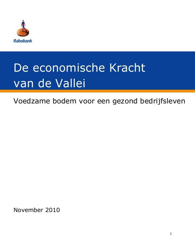 1 Voedzame bodem voor een gezond bedrijfsleven De economische Kracht van de Vallei November 2010
