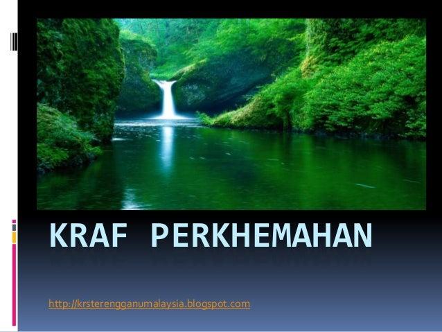 KRAF PERKHEMAHANhttp://krsterengganumalaysia.blogspot.com