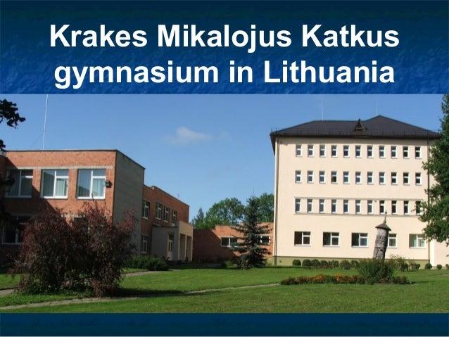 Krakes Mikalojus Katkus gymnasium in Lithuania