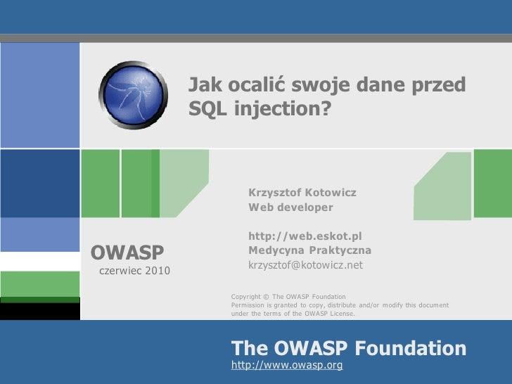 Jak ocalić swoje dane przed                 SQL injection?                             Krzysztof Kotowicz                 ...