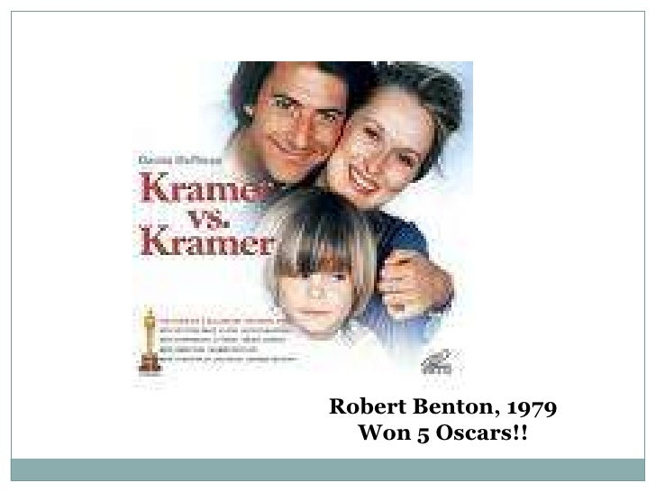 Robert Benton, 1979<br />Won 5 Oscars!!<br />