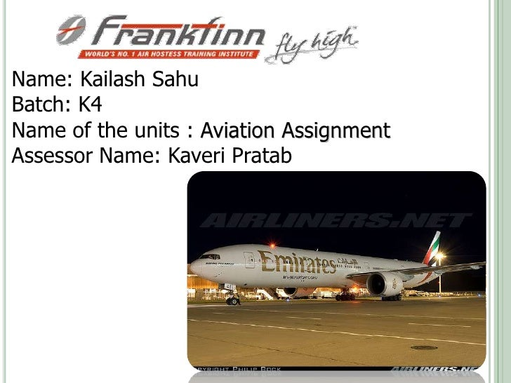 Name: Kailash Sahu<br />Batch: K4<br />Name of the units : Aviation Assignment<br />Assessor Name: KaveriPratab<br />