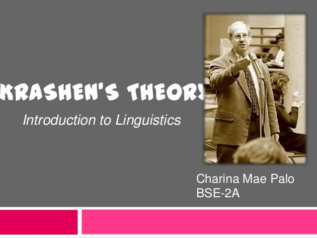 krashen s theory Stephen krashen's input hypothesis seeks to explain how individuals acquire language, and how this.