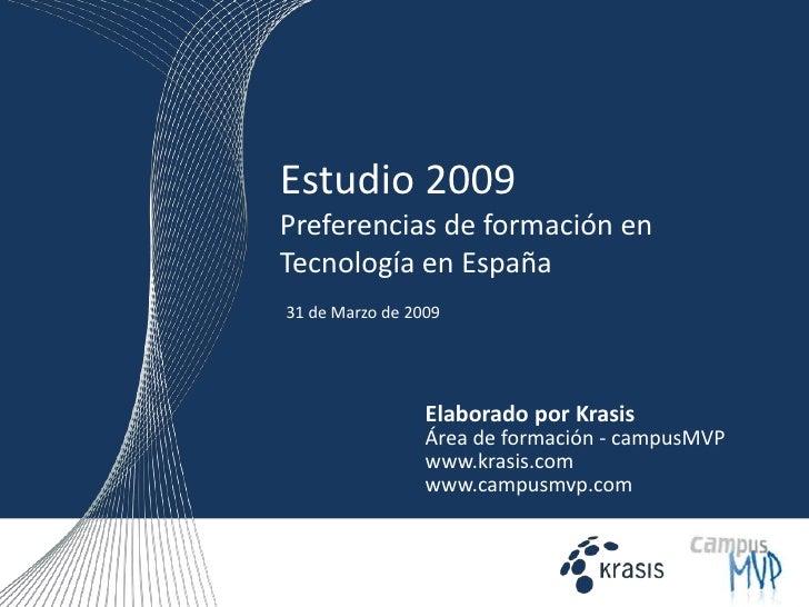Estudio 2009Preferencias de formación en Tecnología en España<br />31 de Marzo de 2009<br />Elaborado por Krasis<br />Área...