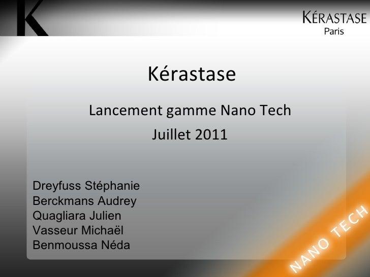 Kérastase Lancement gamme Nano Tech Juillet 2011 Dreyfuss Stéphanie Berckmans Audrey Quagliara Julien  Vasseur Michaël Ben...