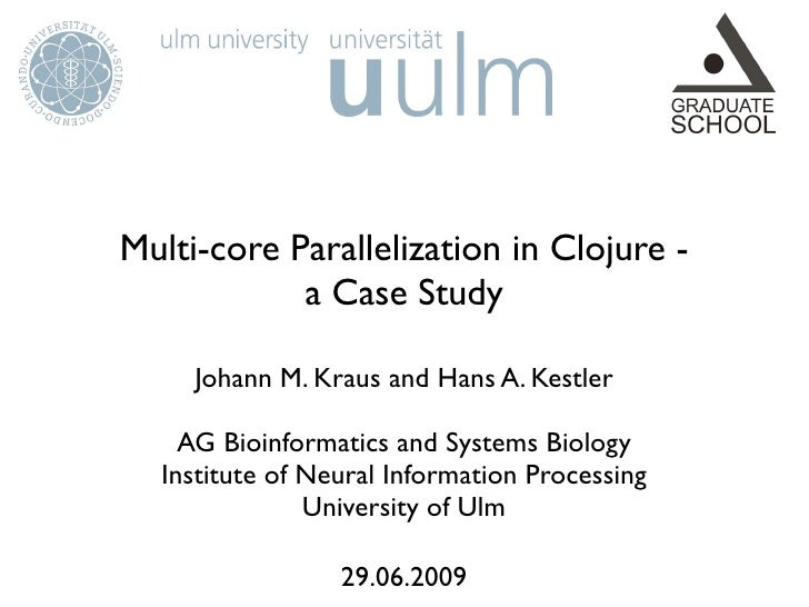 Multi-core Parallelization in Clojure - a Case Study
