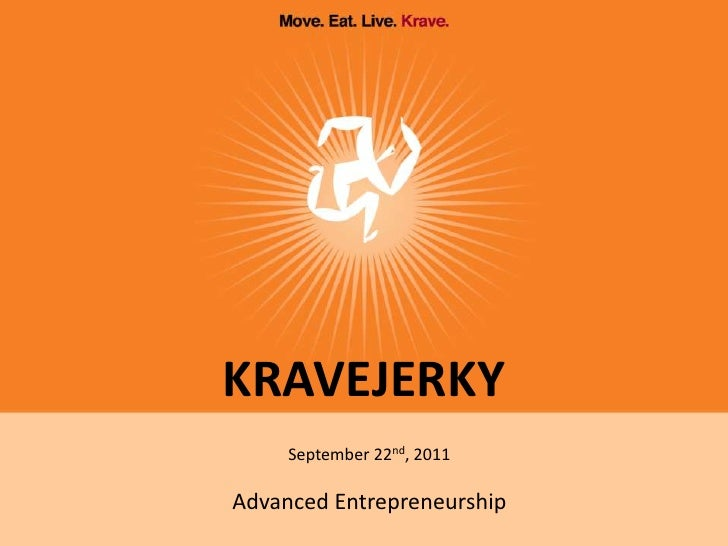 KRAVEJERKY<br />September 22nd, 2011<br />Advanced Entrepreneurship<br />