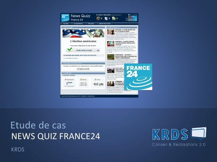 Etude de cas NEWS QUIZ FRANCE24 KRDS