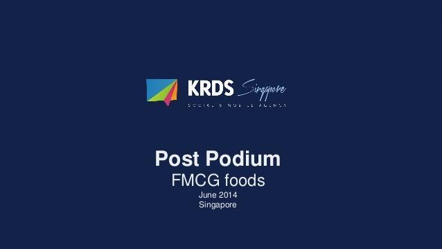 KKRDS Singapore Post Podium / June 2014: FMCG foods