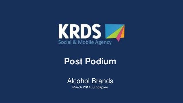 KRDS Singapore Post Podium / March 2014: Alcohol Brands