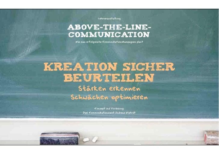 Lehrveranstaltung  ABOVE-THE-LINE-  COMMUNICATION    Wie man erfolgreiche Kommunikationskampagnen plantKreation sicher  be...