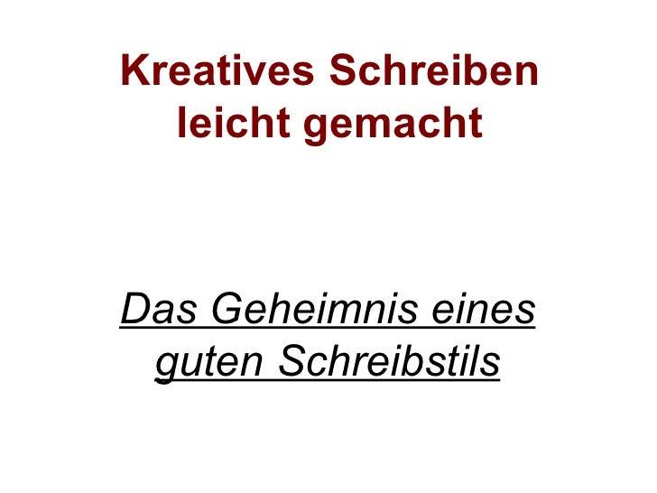 Kreatives Schreiben   leicht gemacht    Das Geheimnis eines  guten Schreibstils