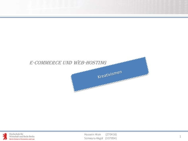 Hussein Hisin (270416)Sümeyra Akgül (337854)1E-Commerce und WEB-Hosting