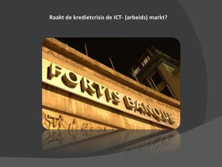 Raakt de kredietcrisis de ICT- (arbeids) markt?