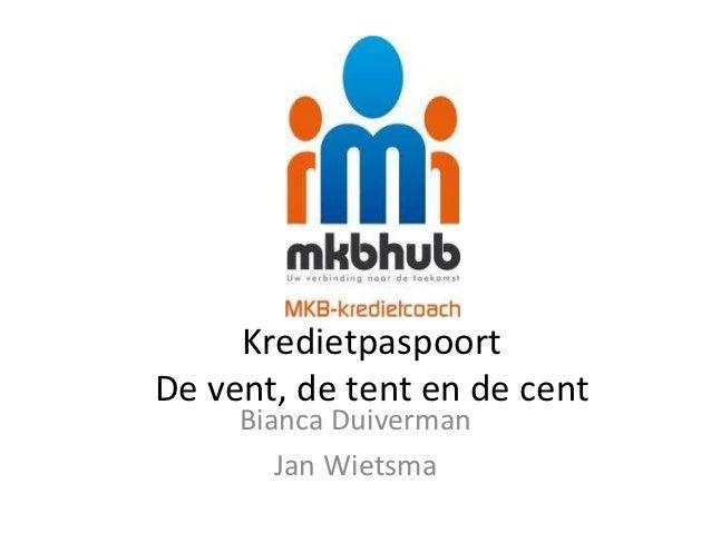 KredietpaspoortDe vent, de tent en de cent     Bianca Duiverman        Jan Wietsma